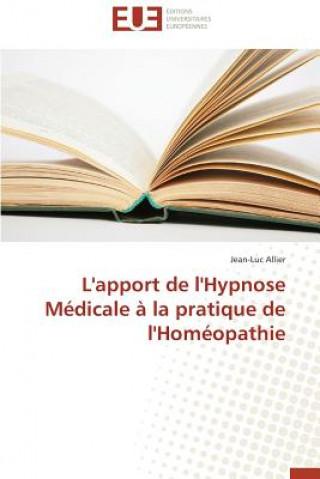 Carte L'Apport de l'Hypnose M dicale   La Pratique de l'Hom opathie Jean-Luc Allier