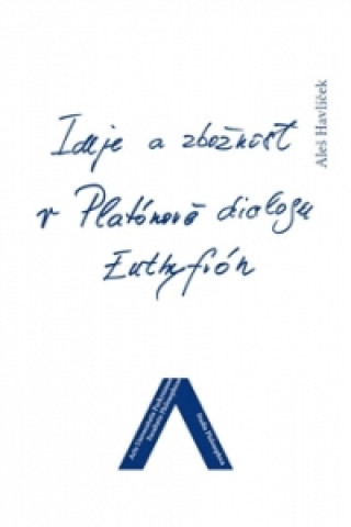 Ideje a zbožnost v Platónově dialogu Euthyfrón