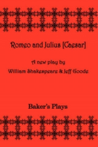 Romeo and Julius [Ceaser]