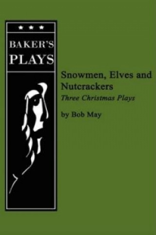 Snowmen, Elves and Nutcrackers