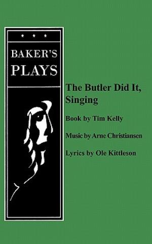 Butler Did It Singing