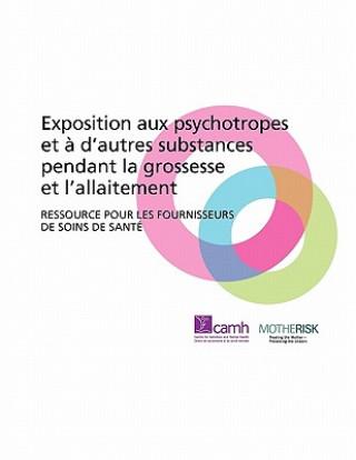 Carte Exposition Aux Psychotropes Et a D'autres Substances Pendant La Grossesse Et L'allaitement Motherrisk