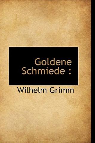 Goldene Schmiede