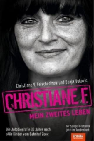 Kniha Christiane F. - Mein zweites Leben Christiane V. Felscherinow