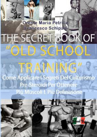 Könyv Secret Book of Old School Training Francesco Schipani