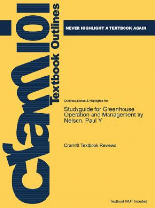 Studyguide for Greenhouse Operation and Management by Nelson, Paul y