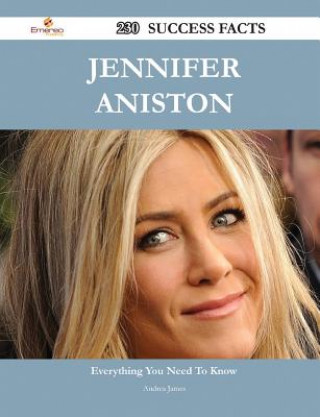 Jennifer Aniston 230 Success Facts - Everything You Need to Know about Jennifer Aniston
