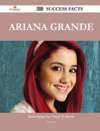 Carte Ariana Grande 123 Success Facts - Everything You Need to Know about Ariana Grande Daniel Le