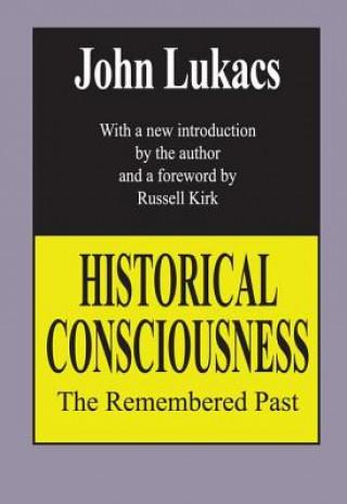 Carte Historical Consciousness John R. Lukacs