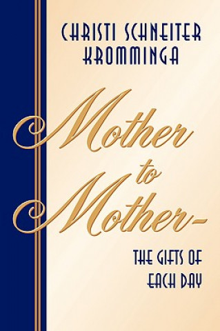 Mother to Mother-The Gifts of Each Day