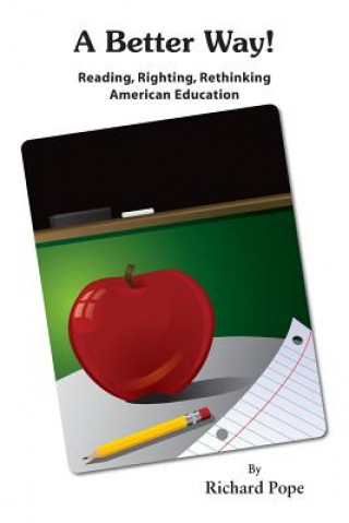 Better Way - Reading, Righting, Rethinking American Education