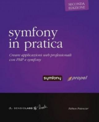 Carte Symfony in Pratica - Propel - Seconda Edizione Fabien Potencier