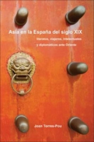Könyv Asia en la Espana del siglo XIX Joan Torres-Pou