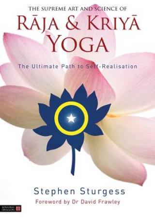 Supreme Art and Science of Raja and Kriya Yoga