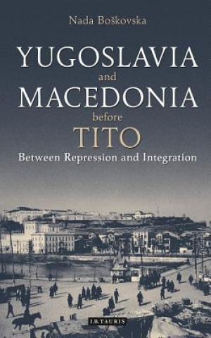 Yugoslavia and Macedonia Before Tito