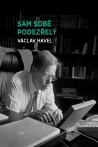 Carte Sám sobě podezřelý Václav Havel