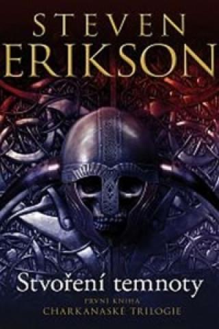 Carte Stvoření temnoty Steven Erikson