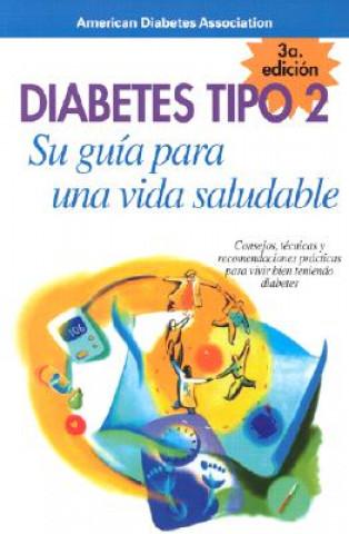 Diabetes Tipo 2: Su guia para una vida saludable