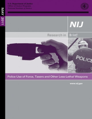 Carte Police Use of Force, Tasers and Other Less-Lethal Weapons U S Department of Justice