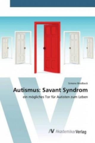 Autismus: Savant Syndrom
