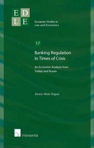 Banking Regulation in Times of Crisis: An Economic Analysis from Turkey and Russia