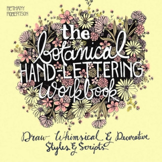 Carte Botanical Hand Lettering Workbook Bethany Robertson