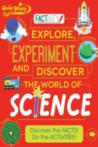 Explore, Experiment and Discover a World of Science