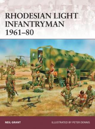 Könyv Rhodesian Light Infantryman 1961-80 Neil Grant