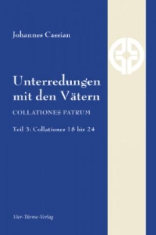 Carte Unterredungen mit den Vätern - Collationes patrum. Tl.3 Johannes Cassian