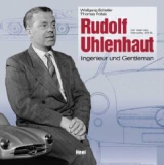 Kniha RUDOLF UHLENHAUT A GENTLEMAN ENGINEER Wolfgang Scheller