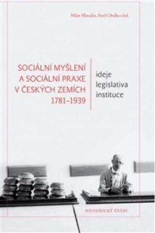 Sociální myšlení a sociální praxe v českých zemích 1781-1939