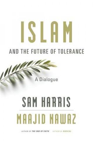 Carte Islam and the Future of Tolerance Sam Harris