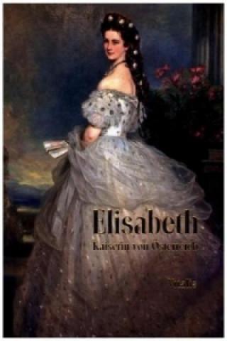 Könyv Elisabeth - Kaiserin von Österreich Karl Tschuppik