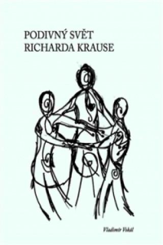 Václav Matiaš Podivný svět Richarda Krause