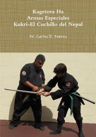 Carte Kagetora Ha Armas Especiales Kukri-El Cuchillo Del Nepal Carlos Febres