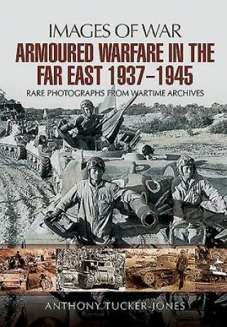 Armoured Warfare in the Far East 1937 - 1945