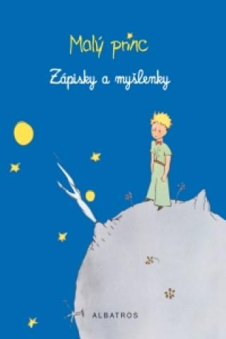 Malý princ Zápisky a myšlenky