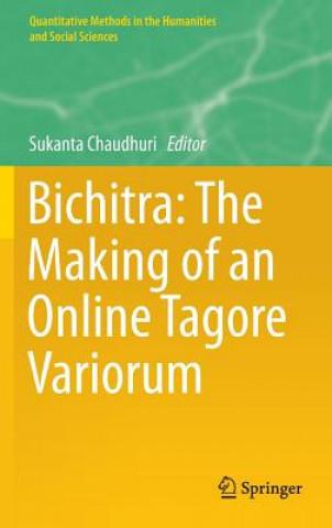 Bichitra: The Making of an Online Tagore Variorum