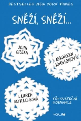 Sněží, sněží... - Tři sváteční romance