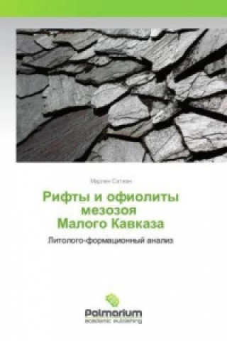 Könyv Rifty i ofiolity mezozoya Malogo Kavkaza Marlen Satian