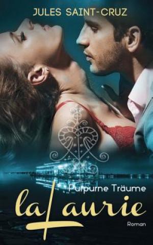 LaLaurie - Purpurne Träume Erotischer Liebesroman