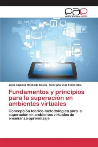 Carte Fundamentos y Principios Para La Superacion En Ambientes Virtuales Sousa Joao Baptista Machado