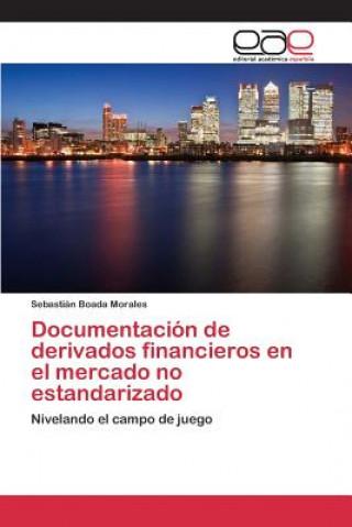 Kniha Documentacion de Derivados Financieros En El Mercado No Estandarizado Boada Morales Sebastian