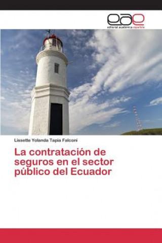 Kniha Contratacion de Seguros En El Sector Publico del Ecuador Tapia Falconi Lissette Yolanda
