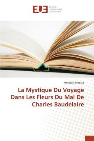 Kniha Mystique Du Voyage Dans Les Fleurs Du Mal de Charles Baudelaire Moussa-M
