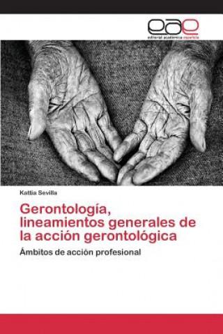 Carte Gerontologia, Lineamientos Generales de la Accion Gerontologica Sevilla Kattia