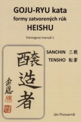 Carte GOJU – RYU kata, formy zatvorených rúk HEISHU. Tréningový manuál 1 Ján Pivovarník