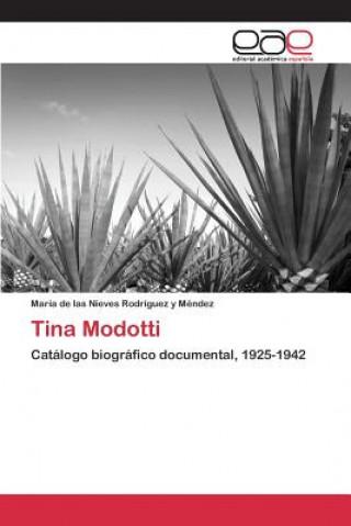 Kniha Tina Modotti Rodriguez y Mendez Maria De Las Nieve