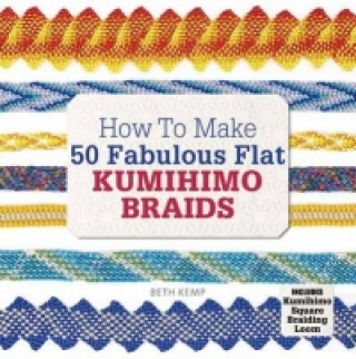 How to Make 50 Fabulous Flat Kumihimo Braids