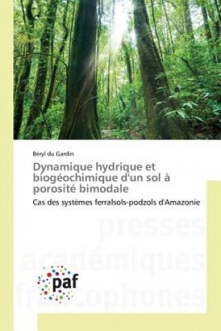 Könyv Dynamique Hydrique Et Biogeochimique D'Un Sol a Porosite Bimodale Du Gardin Beryl